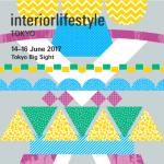 INTERIOR LIFESTYLE TOKYO 2017 出展 6/14-16 @東京ビッグサイト